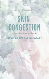 Skin Congestion = Stagnant Energy