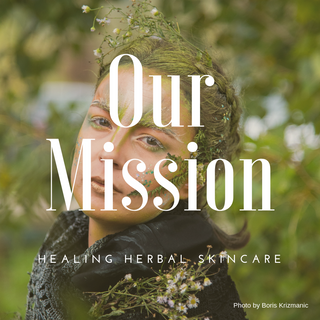 Our Mission at Healing Herbal Skincare! Photo by Boris Krizmanic