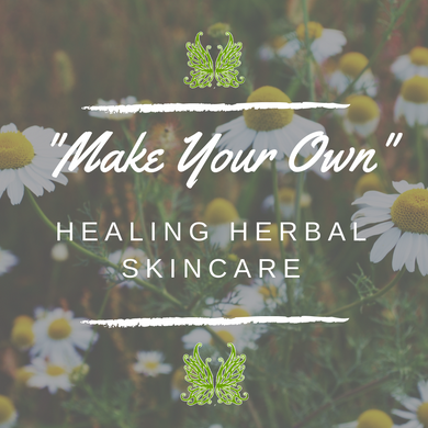 Make Your Own Healing Herbal Skincare Kits