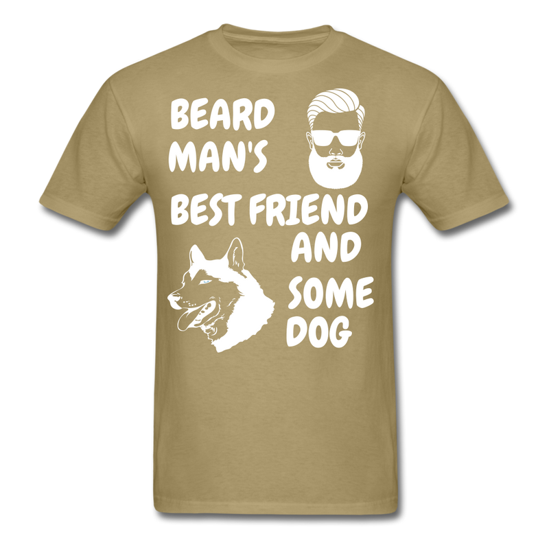 Beard Man's Best Friend And Some Dog T-Shirt - bearded-money