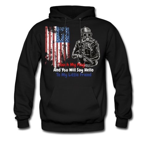 Touch My Flag And You will Say Hello To My Little Friend  Hoodie - bearded-money