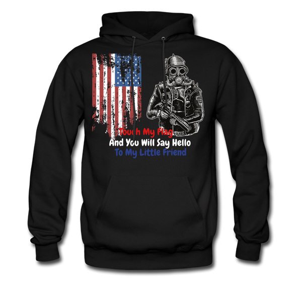 Touch My Flag And You will Say Hello To My Little Friend  Hoodie - BeardedMoney