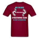 My Beard Is The Weapon Everything Else Is Just Accessories T-Shirt - BeardedMoney