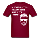 A Beard Is Better Than No Beard T-Shirt - BeardedMoney