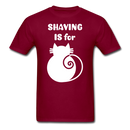 Shaving Is For T-Shirt - bearded-money