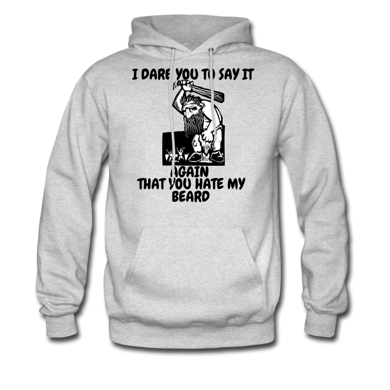 I Dare You to Say It Again That You Hate My Beard Hoodie - bearded-money