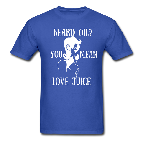 Beard Oil, You Mean Love Juice T-Shirt - BeardedMoney
