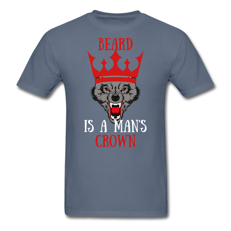 Beard Is A Man's Crown T-Shirt - bearded-money