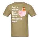 Control Yourself Chick, I Know I Have An Awesome Beard Men's T-Shirt - bearded-money