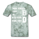 She Liked The B & Stayed For The D T-Shirt - BeardedMoney
