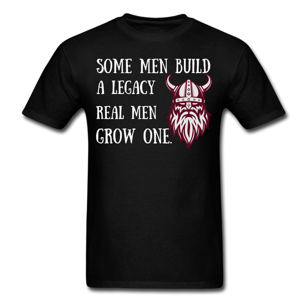 Some Men Build A legacy  T-Shirt - bearded-money