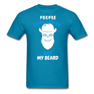 People Come And Go.. Not My Beard T-Shirt - bearded-money