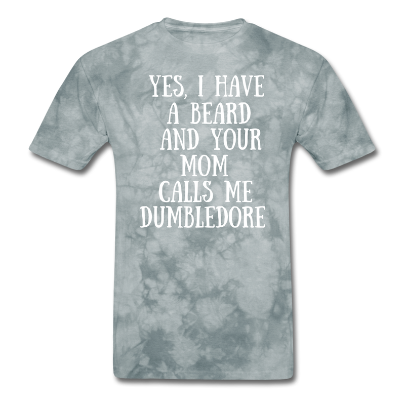 Yes, I Have A Beard And Your Mom, Calls Me Dumbledore T-Shirt - bearded-money