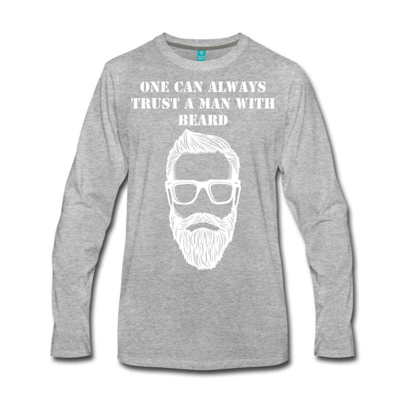 Trust a Man Premium Long Sleeve T-Shirt - BeardedMoney