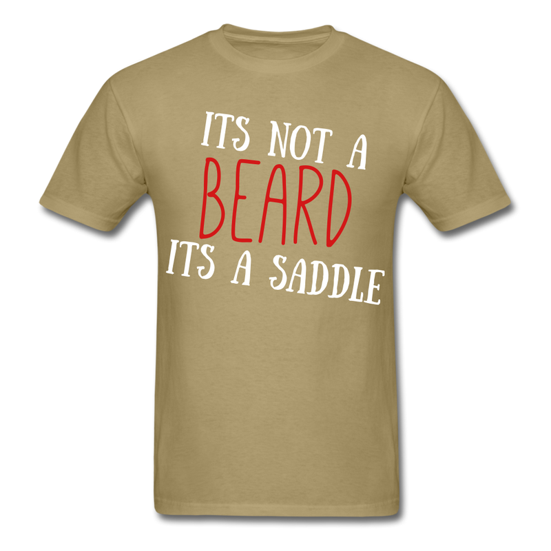 It's Not A Beard, It A Saddle T-Shirt - BeardedMoney
