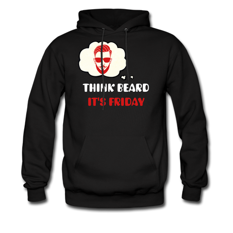 Think Beard.. It's Friday Hoodie - bearded-money