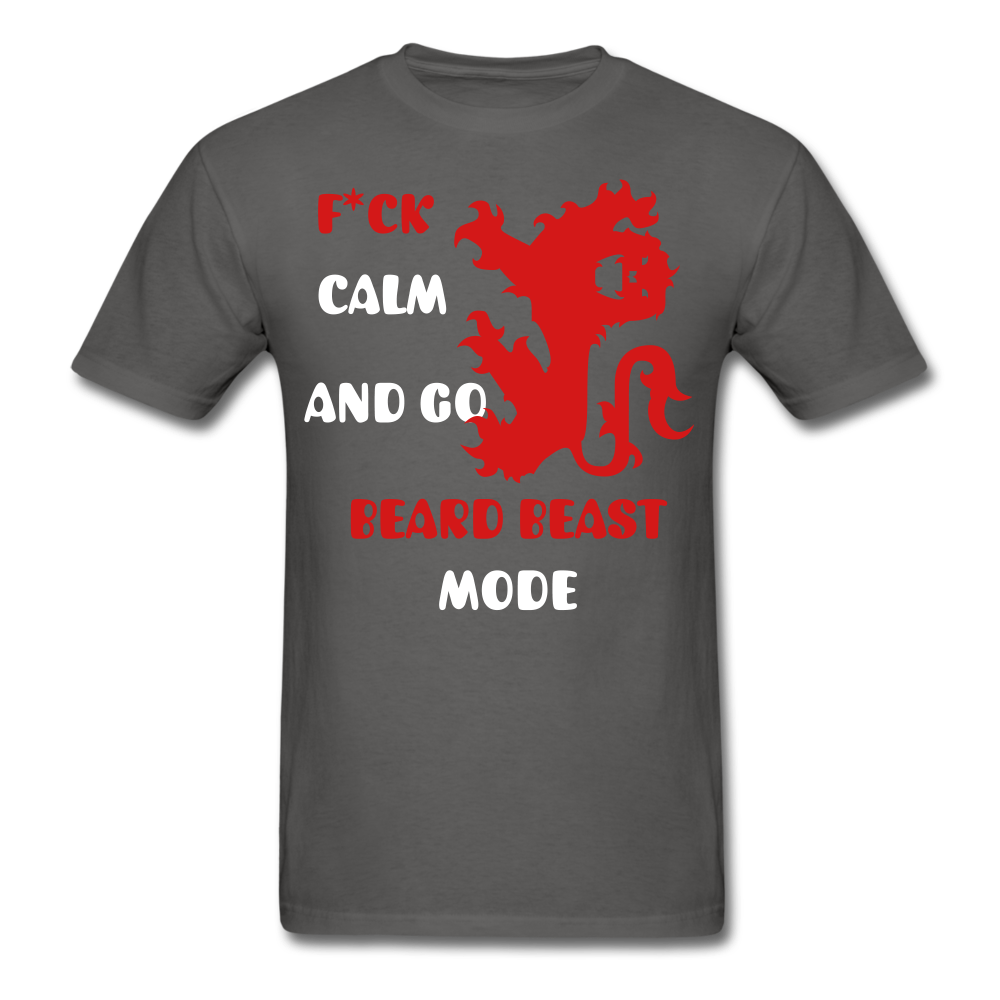 F*Ck Calm And Go Beard Beast T-Shirt - bearded-money