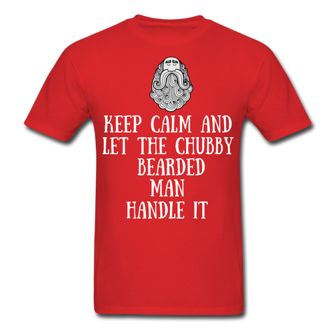 Keep Calm And Let The Chubby T-Shirt - bearded-money