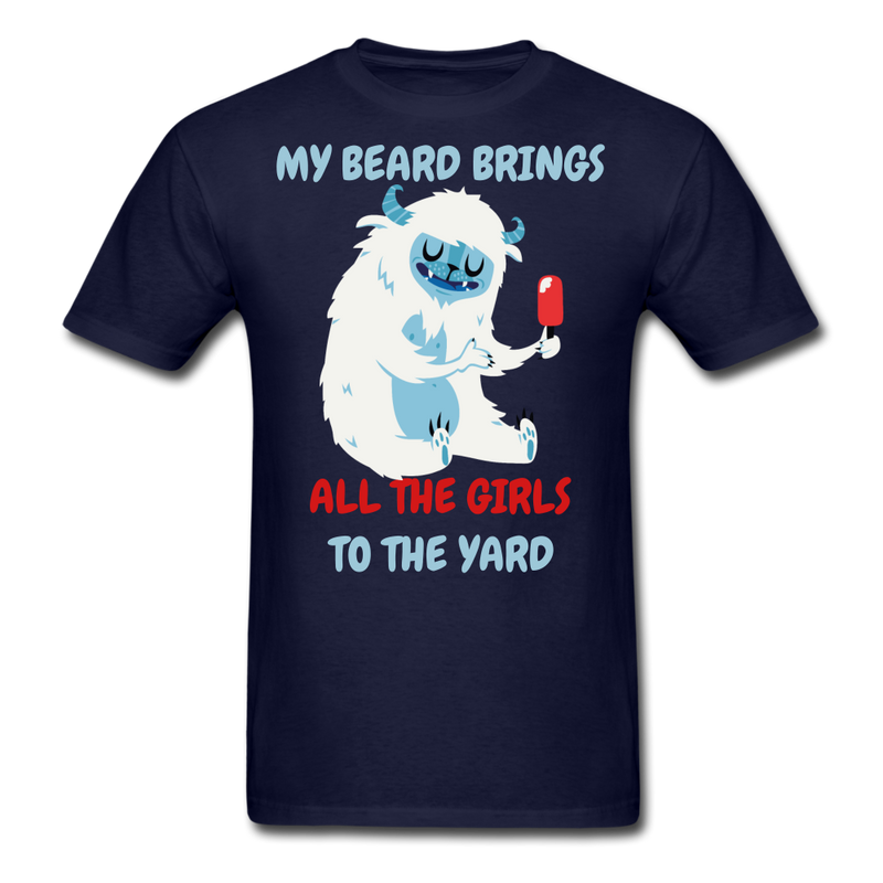 My Beard Brings All The Girls To The Yard Men's T-Shirt - bearded-money