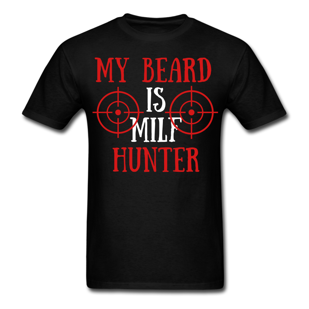 My Beard Is MILF Hunter T-Shirt - bearded-money