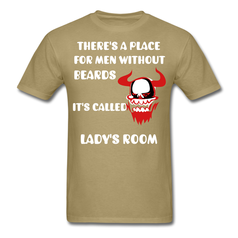 There's A Place For Men Without Beards T-Shirt - bearded-money
