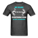 My Beard Is The Weapon Everything Else Is Just Accessories T-Shirt - bearded-money