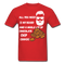 All You Need Is My Beard and A Whole Lot Of Cookies T-Shirt - bearded-money