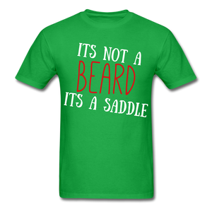 It's Not A Beard, It A Saddle T-Shirt - bearded-money