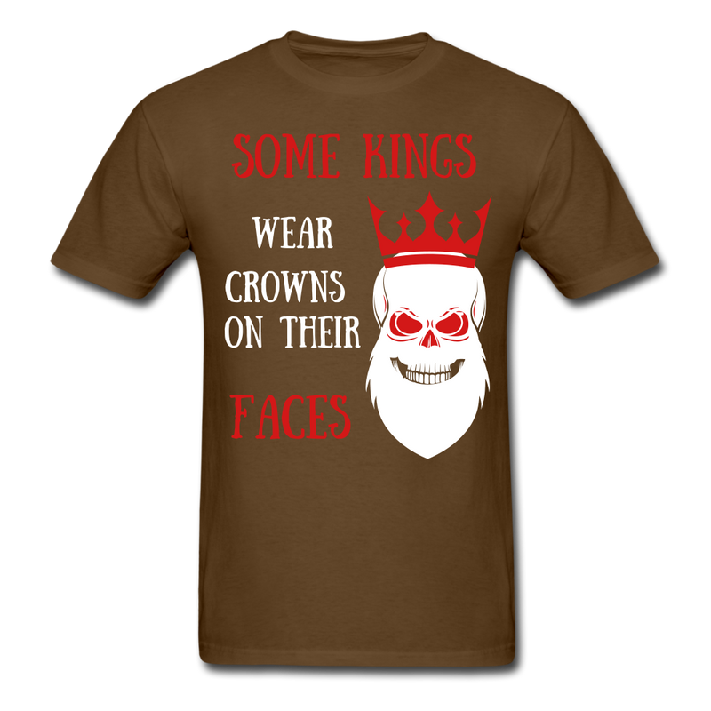 Some Kings Wear Crowns On Their Faces T-Shirt - BeardedMoney