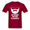 Warning My Beard Too Big To Handle T-Shirt - bearded-money