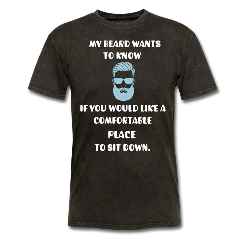My Beard Wants To Know T-Shirt - BeardedMoney