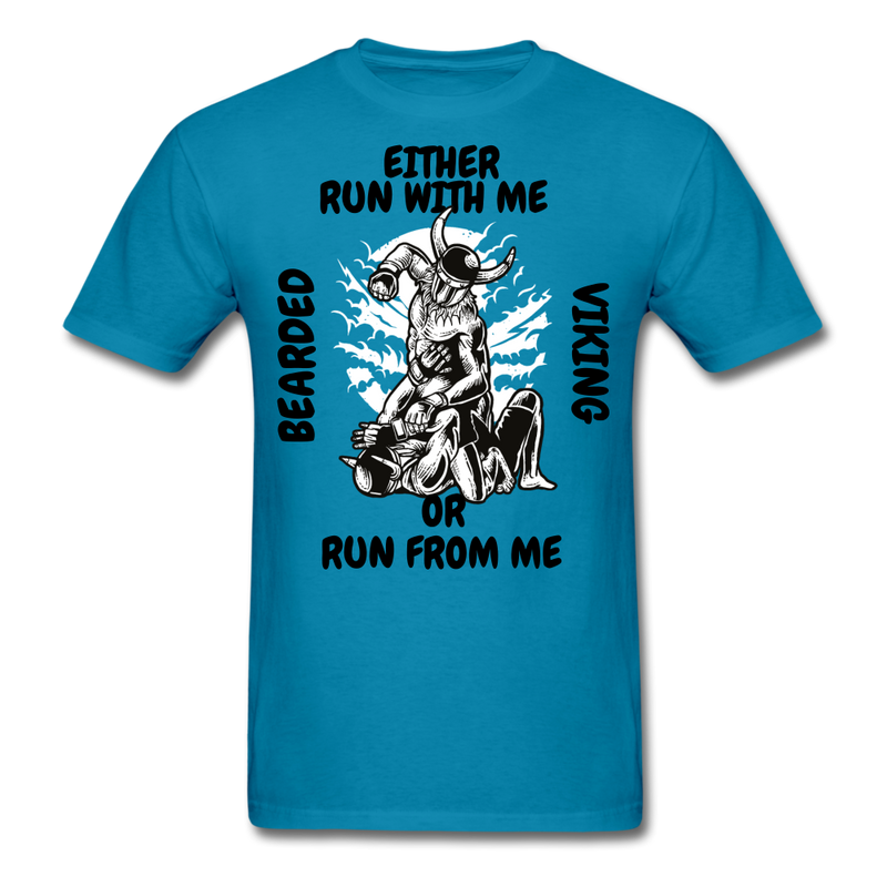 Either Run With Me, Or Run From Me T-Shirt - bearded-money