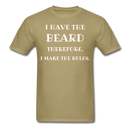 I Have The Beard Therefore, I Make The Rules T-Shirt - BeardedMoney