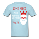 Some Kings Wear Crowns On Their Faces T-Shirt - bearded-money