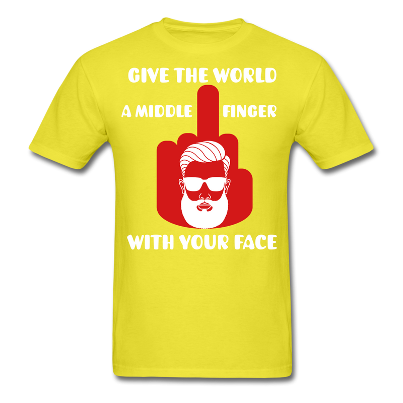 Give the World A Middle Finger With Your Face T-Shirt - BeardedMoney