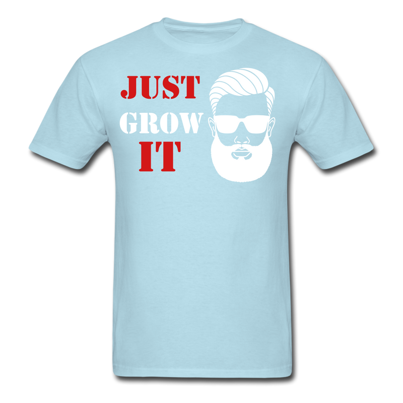 Just Grow IT T-Shirt - BeardedMoney
