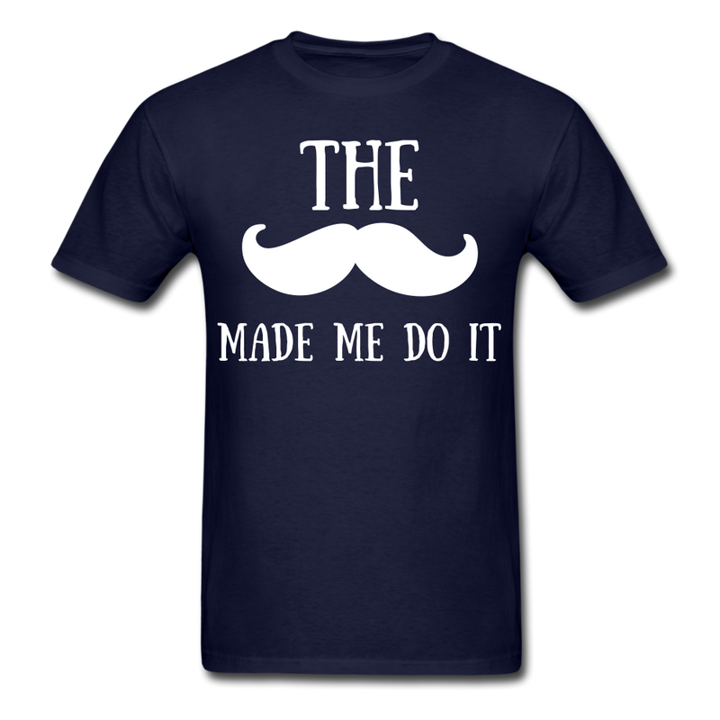 The Made Me Do - bearded-money