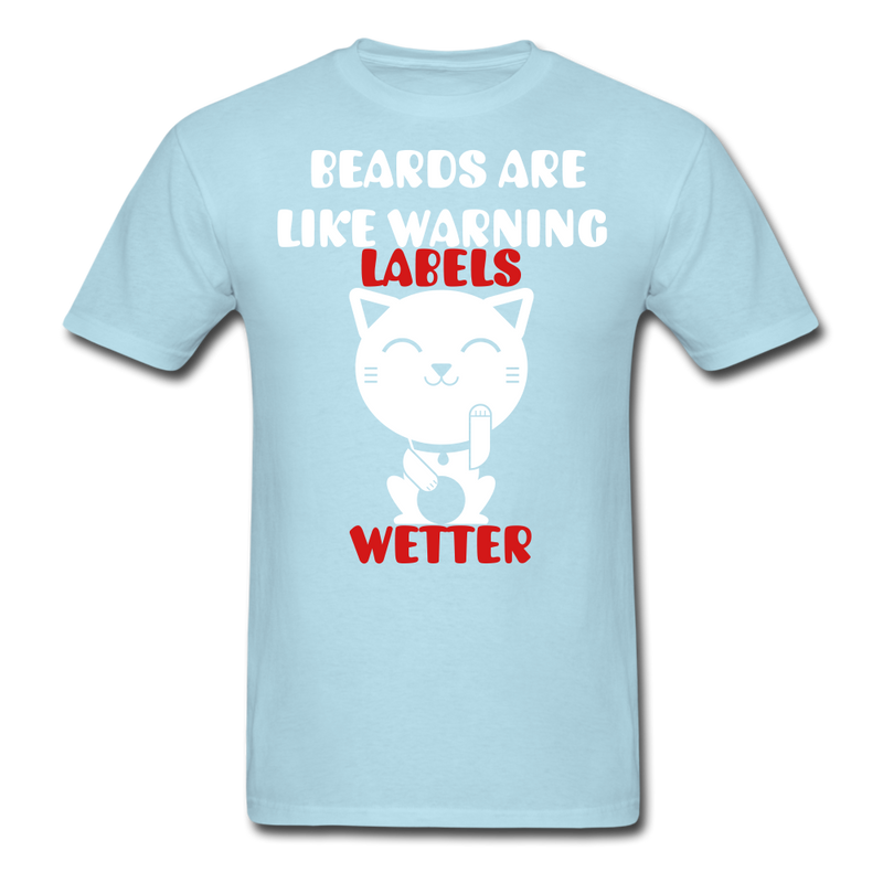Beards Are Like Warning Labels T-Shirt - bearded-money