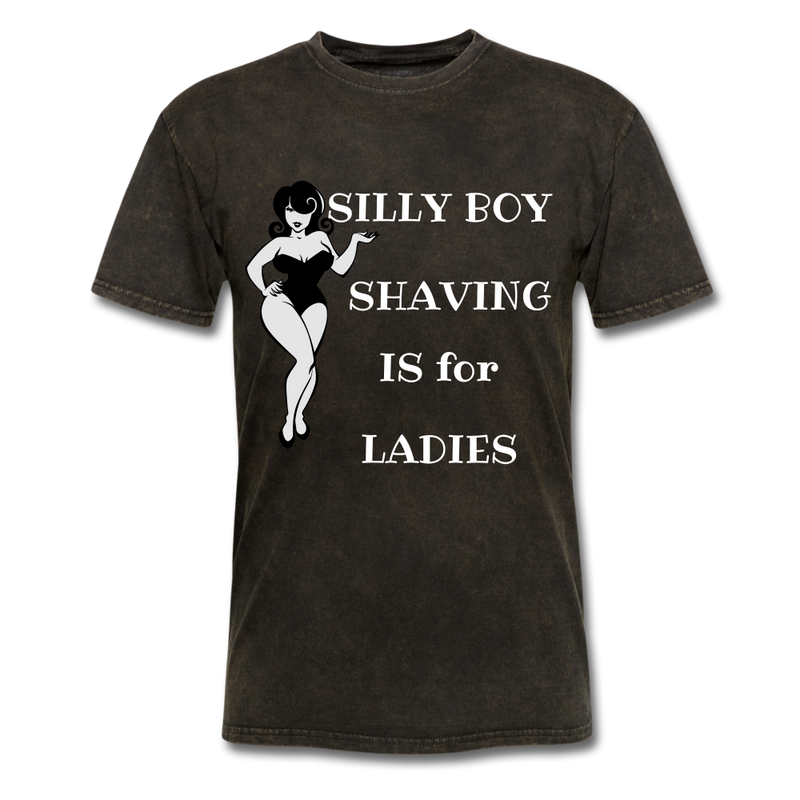 Silly Boy Shaving Is For Ladies T-Shirt - bearded-money