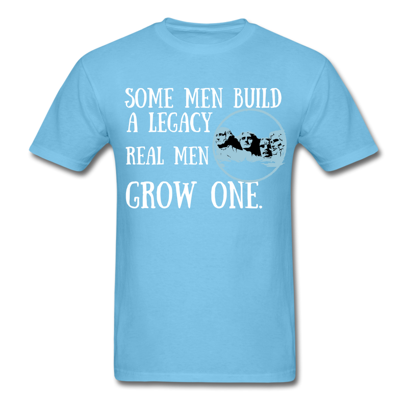 Some Men Build A Legacy..Real Men Grow One T-Shirt - bearded-money