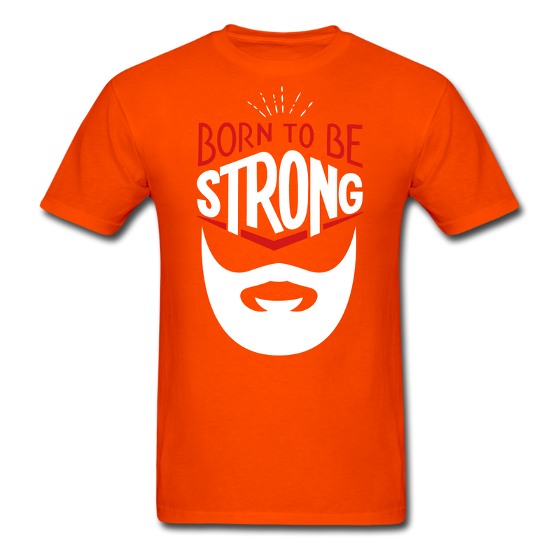 Born To Be Strong Beard T-Shirt - BeardedMoney