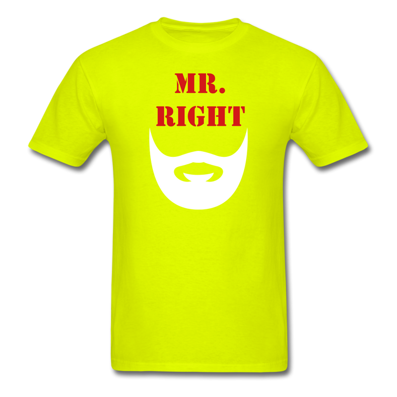 Mr. Right T-Shirt - BeardedMoney