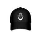 Beard Over Everything Baseball Cap - bearded-money