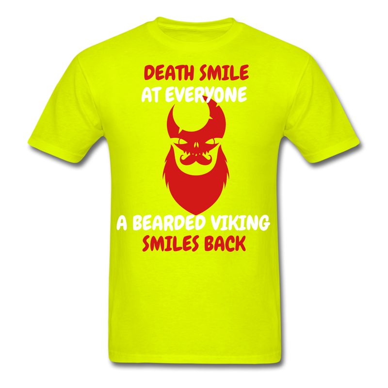 Death Smile At Everyone, A Bearded Viking Smiles Back T-Shirt - BeardedMoney