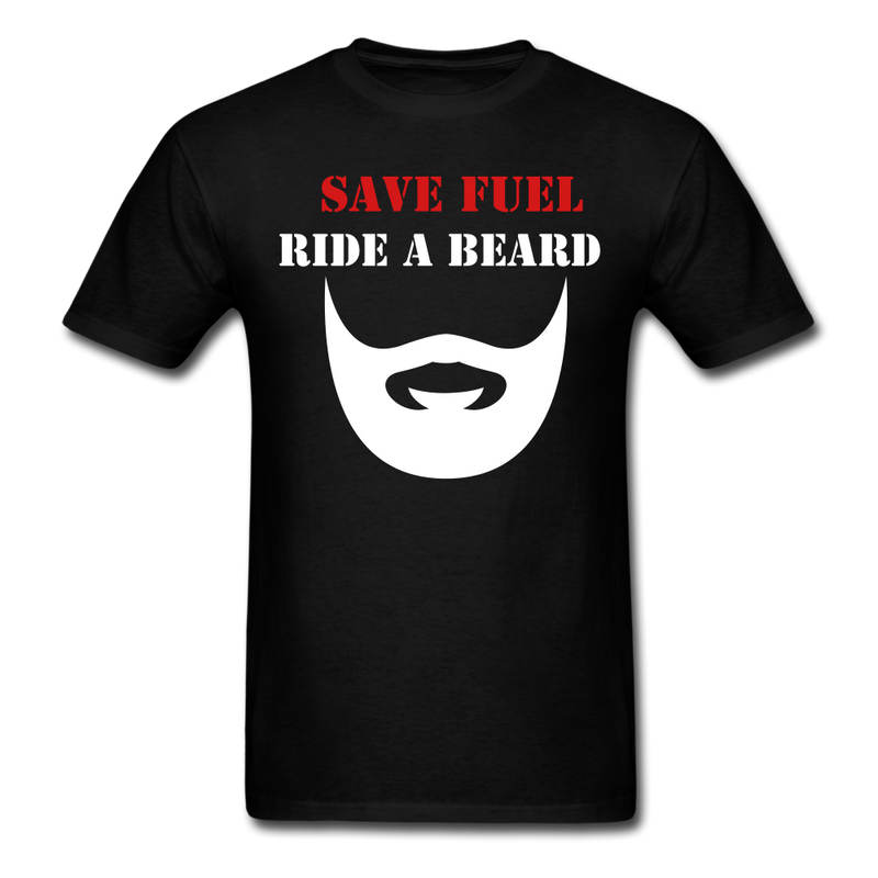 Save Fuel Ride A Beard T-Shirt - BeardedMoney