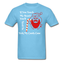 If You Touch My Beard You'll Need To Lick My Candy Cane Men's T-Shirt - bearded-money