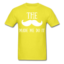The Made Me Do - BeardedMoney