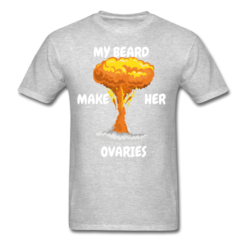 My Beard Make Her Ovaries T-Shirt - bearded-money