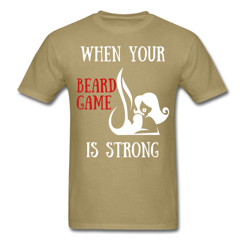 When Your Beard Game Is Strong T-Shirt - BeardedMoney