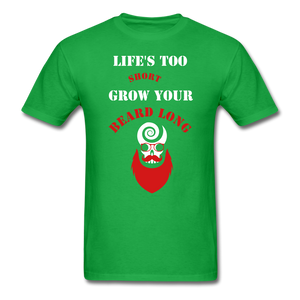 life's Too Short T-Shirt - bearded-money